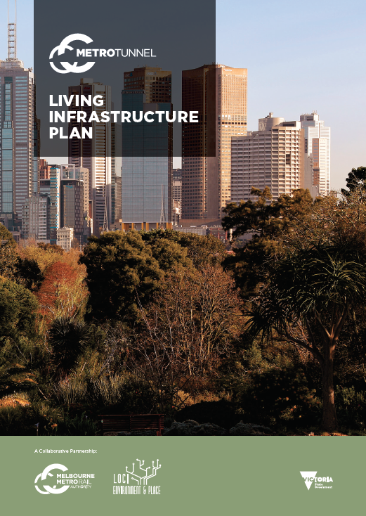 The Metro Tunnel Living Infrastructure Plan sets a new standard for delivering green infrastructure outcomes for major projects.